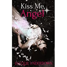 Kiss Me, Angel