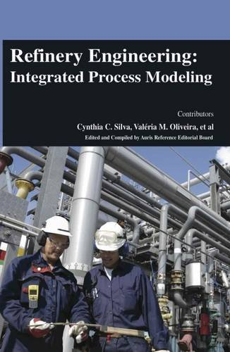 Refinery Engineering: Integrated Process Modeling (Refinery Engineering)