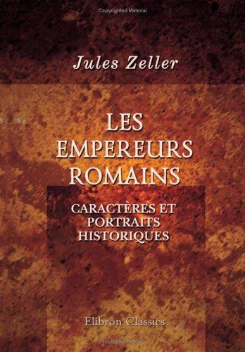 Les empereurs Romains: Caractères et portraits historiques