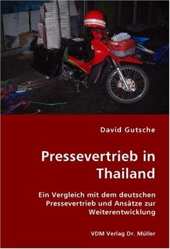 Pressevertrieb in Thailand: Ein Vergleich mit dem deutschen Pressevertrieb und Ansätze zur Weiterentwicklung