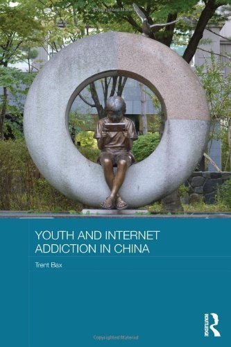 Youth and Internet Addiction in China (Routledge Culture, Society, Business in East Asia Series) 1st edition by Bax, Trent (2013) Hardcover