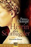 Herrin der Schmuggler: Roman (Klassiker. Historischer Roman. Bastei Lübbe Taschenbücher)