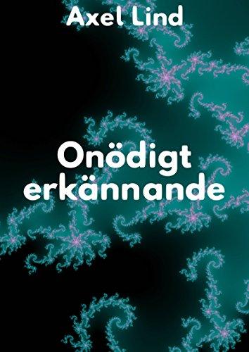 Onödigt erkännande (Swedish Edition) por Axel Lind
