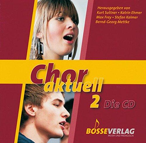Preisvergleich Produktbild Chor aktuell. Ein Chorbuch für Gymnasien: Chor aktuell 2 - Die CD