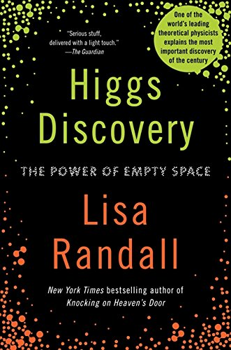 Higgs Discovery: The Power of Empty Space por Lisa Randall