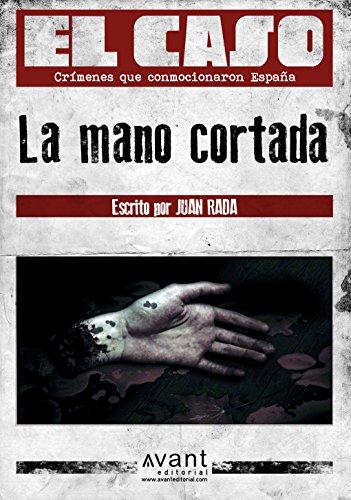 El Caso: La mano cortada por Juan Rada