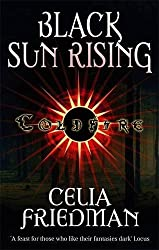 Black Sun Rising: The Coldfire Trilogy: Book One by Celia Friedman (2006-10-05)