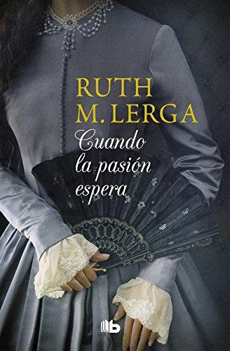 Cuando la pasión espera (FICCIÓN) por Ruth M. Lerga