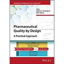 Pharmaceutical Quality by Design: A Practical Approach (Advances in Pharmaceutical Technology) (English Edition)