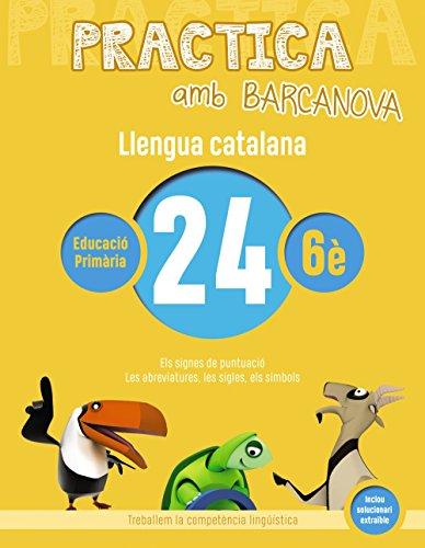 Practica amb Barcanova 24. Llengua catalana: Els signes de puntuació. Les abraviatures, les sigles, els símbols (Materials Educatius - Material Complementari Primària)