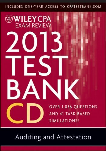 Wiley CPA Exam Review 2013 Test Bank CD, Auditing and Attestation by O. Ray Whittington (2012-12-03)