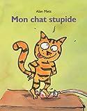 Mon chat stupide