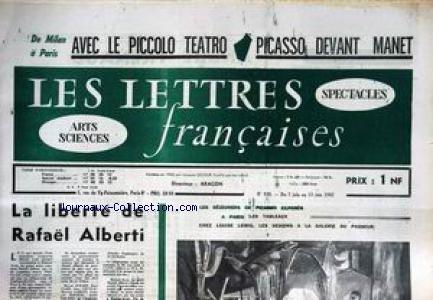 LETTRES FRANCAISES (LES) [No 930] du 07/06/1962 - LA LIBERTE DE RAFAEL ALBERTI - DE MILAN A PARIS AVEC LE PICCOLO TEATRO - PICASSO DEVANT MANET - CHEZ LOUISE LEIRIS.