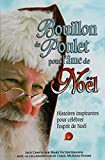 Bouillon de Poulet pour l'âme de Noël - Histoires inspirantes pour célébrer l'esprit de Noël