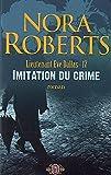 Lieutenant Eve Dallas, Tome 17 : Imitation du crime