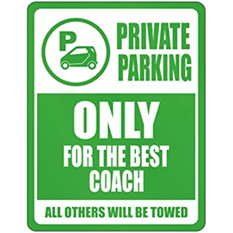 Teeburon Private Parking Only for the best Coach All other will be towed Parking Sign