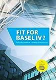 Fit for Basel IV: Anforderungen + Lösungsdimensionen