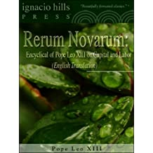 Rerum Novarum: Encyclical of Pope Leo XIII on Capital and Labor (English translation!) (English Edition)