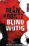 Blindwütig: Roman