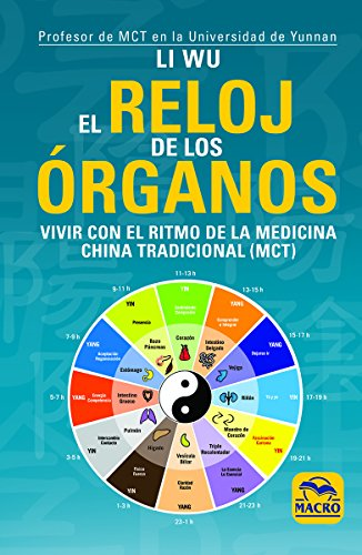 Reloj de los órganos, El. Vivir con el ritmo de la medicina tradicional china (M (Biblioteca del Bienestar)