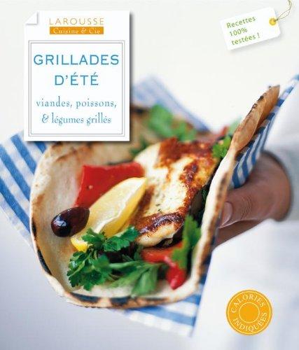 Grillades d'été: Viandes, poissons, et légumes grillés par Collectif