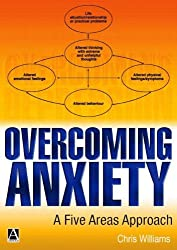 Overcoming Anxiety: A Five Areas Approach (Hodder Arnold Publication)