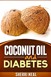 Coconut Oil and Diabetes:Natural Diabetes Cure, Solution and Recipes (English Edition)