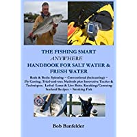 The Fishing Smart Anywhere Handbook for Salt Water & Fresh Water (English Edition)