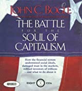 The Battle for the Soul of Capitalism: How the Financial System Undermined Social Ideals, Damaged Trust in the Markets, Robbed Investors of Trillions - and What to Do About It by John C. Bogle (2007-07-23)