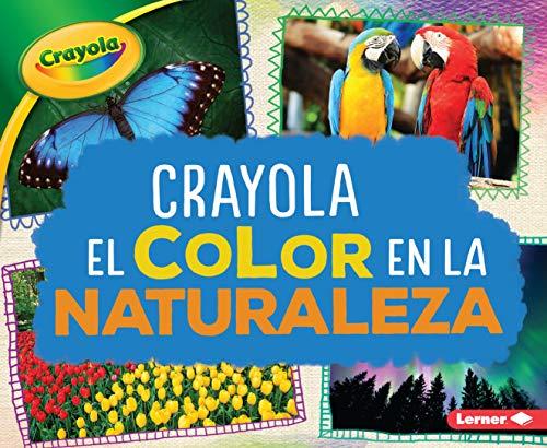 Crayola (R) El Color En La Naturaleza (Crayola (R) Color in Nature) (Crayola colorología / Crayola Colorology)