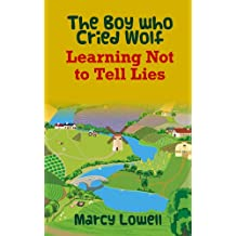 The Boy who Cried Wolf: Learning Not to Tell Lies (A Picture Book) (The Little Brothers Grimm)