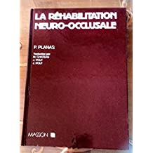 La réhabilitation neuro-occlusale