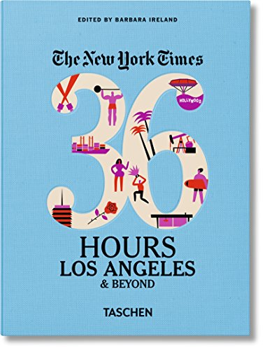 The New York Times: 36 Hours, Los Angeles & Beyond par Taschen