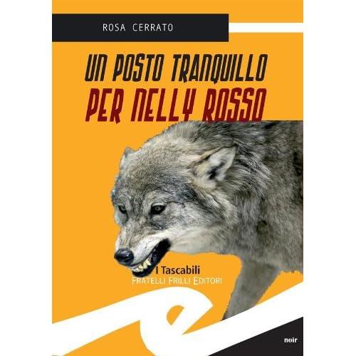 Un Posto Tranquillo Per Nelly Rosso (Tascabili. Noir)