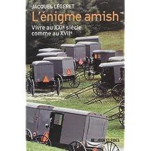 L'énigme amish : Vivre au XXIe siècle comme au XVIIe