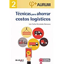 Técnicas para ahorrar costos logísticos (Biblioteca de logística)