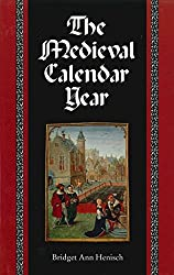 [(The Medieval Calendar Year)] [By (author) Bridget Ann Henisch] published on (November, 1999)