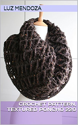 Crochet pattern, Textured poncho 220 (English Edition) -