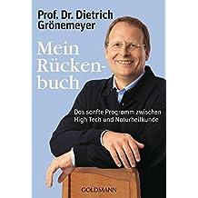 Mein Rückenbuch: Das sanfte Programm zwischen High Tech und Naturheilkunde