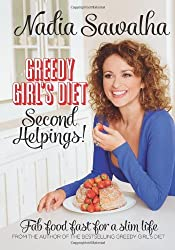 Greedy Girl's Diet: Second Helpings!: Fab Food Fast for a Slim Life by Sawalha, Nadia (2014) Hardcover
