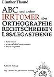 ABC und andere Irrtümer über Orthographie, Rechtschreiben, LRS / Legasthenie