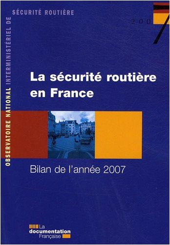La sécurité routière en France : Bilan de l'année 2007 par ONISR