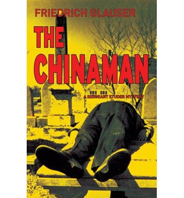 [(The Chinaman)] [by: Friedrich Glauser]
