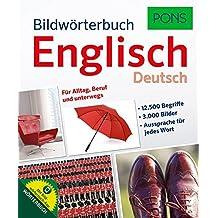 PONS Bildwörterbuch Englisch: 12.500 Begriffe und Redewendungen in 3.000 topaktuellen Bildern für Alltag, Beruf und unterwegs.