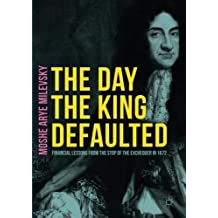 The Day the King Defaulted: Financial Lessons from the Stop of the Exchequer in 1672