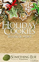 Holiday Cookies, Baking and More (Something Else Publishing eCookbooks)