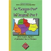 La «Langue d'oc» ou leS langueS d'oc ? idées reçues, mythes & fantasmes face à l'Histoire