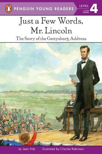 Just a Few Words, Mr. Lincoln: The Story of the Gettysburg Address (Penguin Young Readers, Level 4) (English Edition)