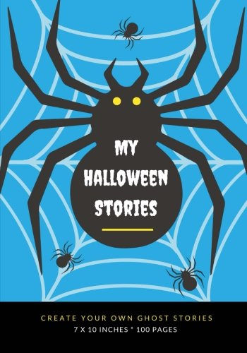 My Halloween Stories: Create Your Own Ghost Stories, 100 Pages, Ice Cold Blue (Creative Writing for Kids)
