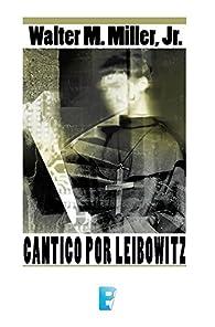 Cántico por Leibowitz par Walter M. Miller Jr.